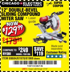 "Harbor Freight Coupon 12"" SLIDING COMPOUND DOUBLE-BEVEL MITER SAW WITH LASER GUIDE Lot No. 69684/61776/61969/61970 Valid Thru: 1/7/19 - $129.99"