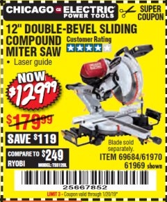 "Harbor Freight Coupon 12"" SLIDING COMPOUND DOUBLE-BEVEL MITER SAW WITH LASER GUIDE Lot No. 69684/61776/61969/61970 Valid Thru: 1/1/19 - $129.99"