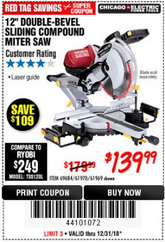 "Harbor Freight Coupon 12"" SLIDING COMPOUND DOUBLE-BEVEL MITER SAW WITH LASER GUIDE Lot No. 69684/61776/61969/61970 Valid Thru: 12/31/18 - $139.99"