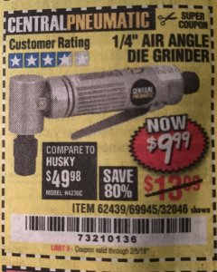 Harbor Freight Coupon AIR ANGLE DIE GRINDER Lot No. 32046/69945/62439 Valid Thru: 2/5/19 - $9.99