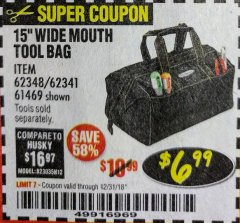 "Harbor Freight Coupon 15"" TOOL BAG Lot No. 61469/94993/62348/62341 Expired: 12/31/18 - $6.99"