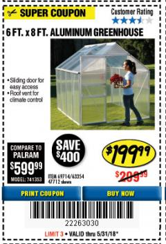 Harbor Freight Coupon 6 FT. x 8 FT. ALUMINUM GREENHOUSE Lot No. 47712/69714 Expired: 5/31/18 - $199.99