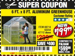 Harbor Freight Coupon 6 FT. x 8 FT. ALUMINUM GREENHOUSE Lot No. 47712/69714 Expired: 7/3/19 - $199.99