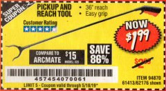"Harbor Freight Coupon 36"" PICKUP AND REACH TOOL Lot No. 94870/61413/62176 Valid Thru: 5/18/19 - $1.99"