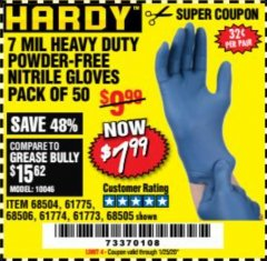 Harbor Freight Coupon POWDER-FREE HEAVY DUTY NITRILE GLOVES PACK OF 50 Lot No. 68504/61775/68505/61773/68506/61774 Valid Thru: 1/25/20 - $7.99