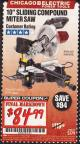 "Harbor Freight Coupon 10"" SLIDING COMPOUND MITER SAW Lot No. 98199/61307/61971/61972 Expired: 2/28/17 - $84.99"