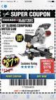 "Harbor Freight Coupon 10"" SLIDING COMPOUND MITER SAW Lot No. 98199/61307/61971/61972 Expired: 6/30/17 - $87.99"