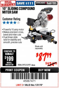 "Harbor Freight Coupon CHICAGO ELECTRIC 10"" SLIDING COMPOUND MITER SAW Lot No. 56708/61972/61971 Expired: 1/31/19 - $87.99"