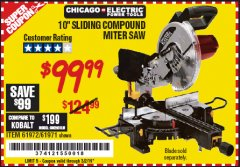 "Harbor Freight Coupon CHICAGO ELECTRIC 10"" SLIDING COMPOUND MITER SAW Lot No. 56708/61972/61971 Expired: 2/16/19 - $99.99"