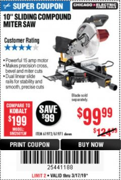 "Harbor Freight Coupon CHICAGO ELECTRIC 10"" SLIDING COMPOUND MITER SAW Lot No. 56708/61972/61971 Expired: 3/17/19 - $99.99"