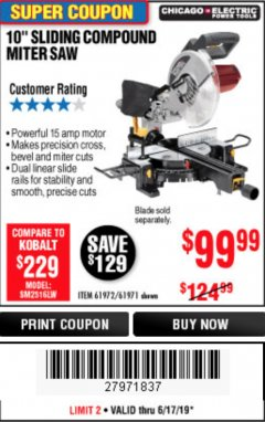 "Harbor Freight Coupon CHICAGO ELECTRIC 10"" SLIDING COMPOUND MITER SAW Lot No. 56708/61972/61971 Expired: 6/17/19 - $99.99"