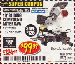 "Harbor Freight Coupon CHICAGO ELECTRIC 10"" SLIDING COMPOUND MITER SAW Lot No. 56708/61972/61971 Expired: 7/31/19 - $99.99"