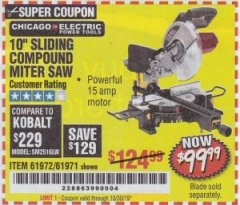 "Harbor Freight Coupon CHICAGO ELECTRIC 10"" SLIDING COMPOUND MITER SAW Lot No. 56708/61972/61971 Expired: 10/30/19 - $99.99"