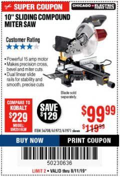 "Harbor Freight Coupon CHICAGO ELECTRIC 10"" SLIDING COMPOUND MITER SAW Lot No. 56708/61972/61971 Expired: 8/11/19 - $99.99"