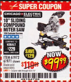 "Harbor Freight Coupon CHICAGO ELECTRIC 10"" SLIDING COMPOUND MITER SAW Lot No. 56708/61972/61971 Expired: 8/31/19 - $99.99"