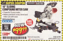 "Harbor Freight Coupon CHICAGO ELECTRIC 10"" SLIDING COMPOUND MITER SAW Lot No. 56708/61972/61971 Expired: 11/30/19 - $99.99"