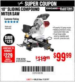 "Harbor Freight Coupon CHICAGO ELECTRIC 10"" SLIDING COMPOUND MITER SAW Lot No. 56708/61972/61971 Expired: 11/3/19 - $99.99"