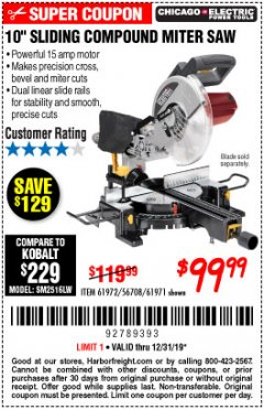 "Harbor Freight Coupon CHICAGO ELECTRIC 10"" SLIDING COMPOUND MITER SAW Lot No. 56708/61972/61971 Expired: 12/31/19 - $99.99"