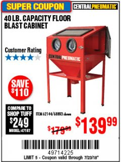 Harbor Freight Coupon 40 LB. CAPACITY FLOOR BLAST CABINET Lot No. 68893/62144/93608 Expired: 7/23/18 - $139.99