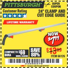 "Harbor Freight Coupon 24"" CLAMP AND CUT EDGE GUIDE Lot No. 66126 Valid Thru: 8/10/18 - $7.99"