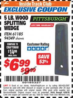 Harbor Freight ITC Coupon 5 LB. WOOD SPLITTING WEDGE Lot No. 94349/61185 Dates Valid: 12/31/69 - 6/30/18 - $6.99