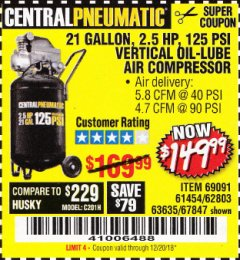 Harbor Freight Coupon 2.5 HP, 21 GALLON 125 PSI VERTICAL AIR COMPRESSOR Lot No. 67847/61454/61693/69091/62803/63635 Valid Thru: 12/20/18 - $149.99