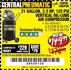 Harbor Freight Coupon 2.5 HP, 21 GALLON 125 PSI VERTICAL AIR COMPRESSOR Lot No. 67847/61454/61693/69091/62803/63635 Valid Thru: 4/7/19 - $149.99