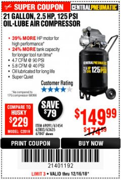Harbor Freight Coupon 2.5 HP, 21 GALLON 125 PSI VERTICAL AIR COMPRESSOR Lot No. 67847/61454/61693/69091/62803/63635 Valid Thru: 12/16/18 - $149.99