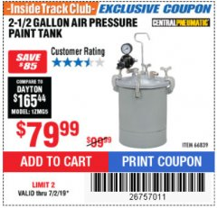 Harbor Freight ITC Coupon 2-1/2 GALLON AIR PRESSURE PAINT TANK Lot No. 66839 Expired: 7/2/19 - $79.99