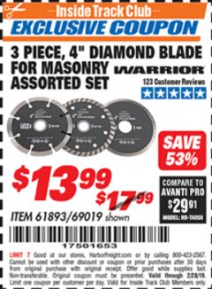 "Harbor Freight ITC Coupon 3 PIECE 4"" ASSORTED DIAMOND BLADES FOR MASONRY Lot No. 61893/69019 Dates Valid: 2/1/19 - 2/28/19 - $13.99"