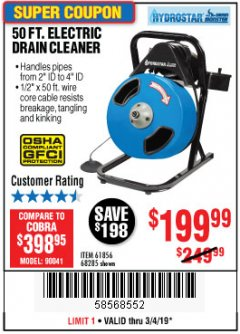 Harbor Freight Coupon 50 FT. ELECTRIC DRAIN CLEANER Lot No. 68285/61856 Valid Thru: 3/4/19 - $199.99