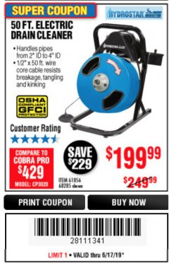 Harbor Freight Coupon 50 FT. ELECTRIC DRAIN CLEANER Lot No. 68285/61856 Expired: 6/17/19 - $199.99