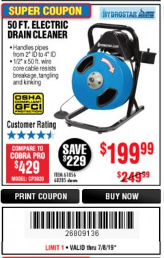 Harbor Freight Coupon 50 FT. ELECTRIC DRAIN CLEANER Lot No. 68285/61856 Expired: 7/7/19 - $199.99