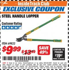 Harbor Freight ITC Coupon STEEL HANDLE LOPPER Lot No. 69822 Dates Valid: 12/31/69 - 6/30/18 - $9.99