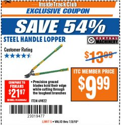 Harbor Freight ITC Coupon STEEL HANDLE LOPPER Lot No. 69822 Expired: 7/3/18 - $9.99