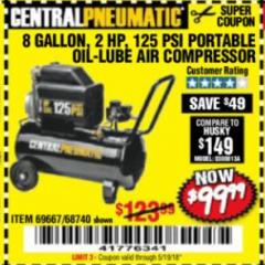 Harbor Freight Coupon 2 HP, 8 GALLON 125 PSI PORTABLE AIR COMPRESSOR Lot No. 67501/68740/69667 Expired: 5/19/18 - $99.99