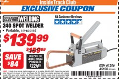 Harbor Freight ITC Coupon 240 VOLT SPOT WELDER Lot No. 45690/61206 Valid Thru: 4/30/19 - $139.99
