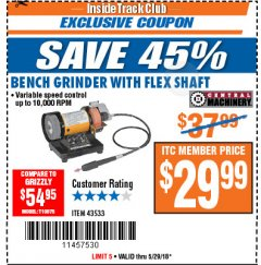 Harbor Freight ITC Coupon BENCH GRINDER WITH FLEX SHAFT Lot No. 43533 Expired: 5/29/18 - $29.99