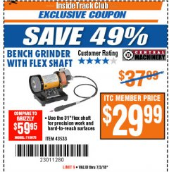 Harbor Freight ITC Coupon BENCH GRINDER WITH FLEX SHAFT Lot No. 43533 Expired: 7/3/18 - $29.99