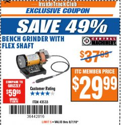 Harbor Freight ITC Coupon BENCH GRINDER WITH FLEX SHAFT Lot No. 43533 Expired: 8/7/18 - $29.99