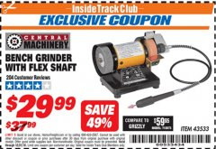 Harbor Freight ITC Coupon BENCH GRINDER WITH FLEX SHAFT Lot No. 43533 Expired: 12/31/18 - $29.99