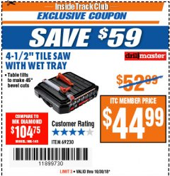 "Harbor Freight ITC Coupon 4-1/2"" TILE SAW WITH WET TRAY Lot No. 69230 Dates Valid: 10/23/18 - 10/30/18 - $44.99"