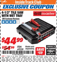 "Harbor Freight ITC Coupon 4-1/2"" TILE SAW WITH WET TRAY Lot No. 69230 Dates Valid: 12/31/69 - 2/28/19 - $44.99"