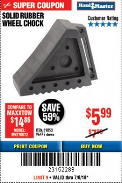 Harbor Freight Coupon SOLID RUBBER WHEEL CHOCK Lot No. 96479/69326/69853 Expired: 7/8/18 - $5.99