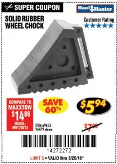 Harbor Freight Coupon SOLID RUBBER WHEEL CHOCK Lot No. 96479/69326/69853 Expired: 8/26/18 - $5.94