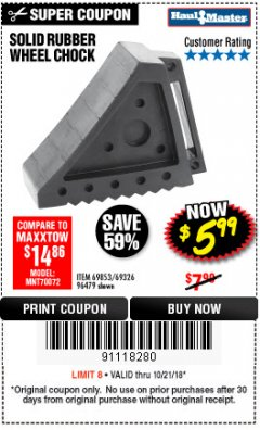 Harbor Freight Coupon SOLID RUBBER WHEEL CHOCK Lot No. 96479/69326/69853 Expired: 10/21/18 - $5.99