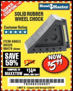Harbor Freight Coupon SOLID RUBBER WHEEL CHOCK Lot No. 96479/69326/69853 Expired: 3/30/19 - $5.99