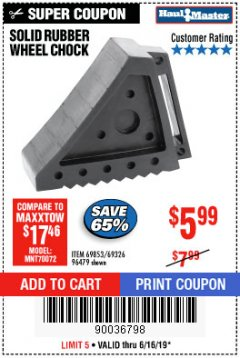 Harbor Freight Coupon SOLID RUBBER WHEEL CHOCK Lot No. 96479/69326/69853 Expired: 6/16/19 - $5.99