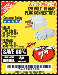 Harbor Freight Coupon 125 VOLT, 15 AMP MALE OR FEMALE CONNECTOR Lot No. 93686/63147/93687/63125/63126/63127 Expired: 4/5/19 - $1.99