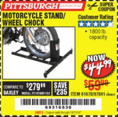 Harbor Freight Coupon MOTORCYCLE STAND/WHEEL CHOCK Lot No. 97841/61670 Expired: 10/11/19 - $44.99